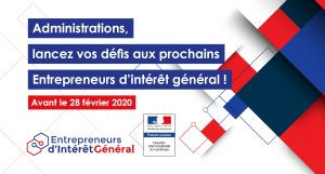 """Sur un fond graphique aux couleurs bleue, blanche et rouge, se détache le texte suivant : """"administrations, lancez vos défis aux prochains entrepreneurs d'intérêt général, avant le 28 février 2020""""."""